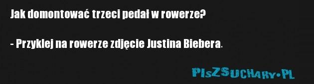 Jak domontować trzeci pedał w rowerze?  - Przyklej na rowerze zdjęcie Justina Biebera.