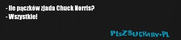 - Ile pączków zjada Chuck Norris? - Wszystkie!