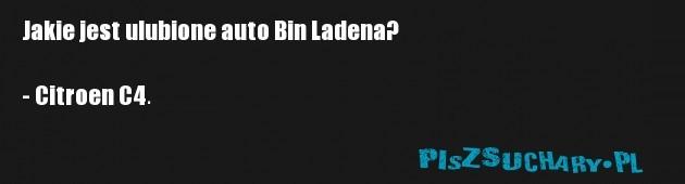 Jakie jest ulubione auto Bin Ladena?  - Citroen C4.