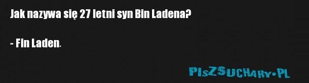 Jak nazywa się 27 letni syn Bin Ladena?  - Fin Laden.